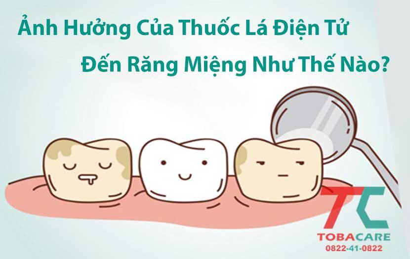 Tác hại của thuốc lá điện tử đối với răng miệng như thế nào
