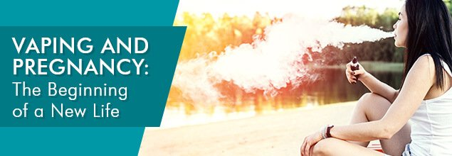 Vaping and Pregnancy The Beginning of a New Life 1